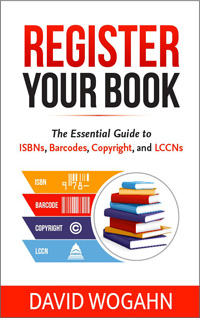 Register Your Book-Essential Guide to ISBNs, Barcodes, Copyright, and LCCNs