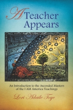 A Teacher Appears: An Introduction to the Ascended Masters
