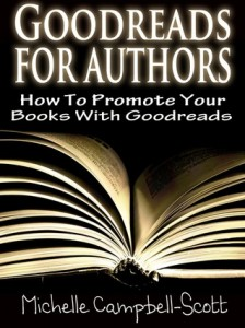 Amazon Buys Goodreads—Time to Read Michelle Campbell-Scott's Goodreads For Authors: How To Use Goodreads To Promote Your Books