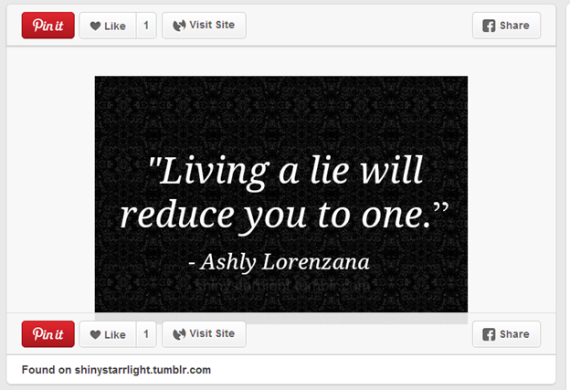 Living a lie will reduce you to one. Ashly Lorenzana
