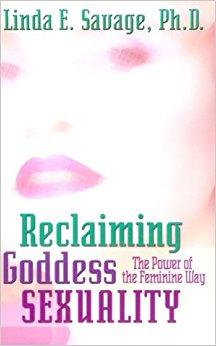 Reclaiming Goddess Sexuality-Linda Savage