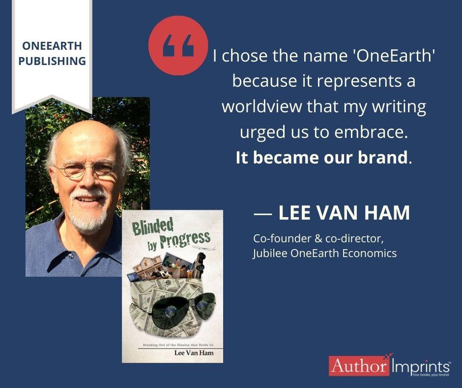 OneEarth Publishing Imprint-Lee Van Ham